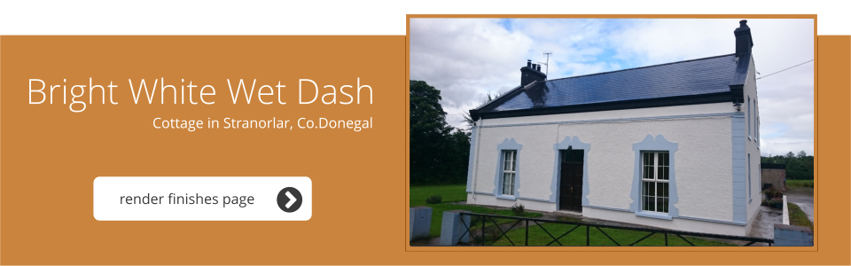 Cottage in Stranorlar, Co. Donegal - Bright White wet Dash